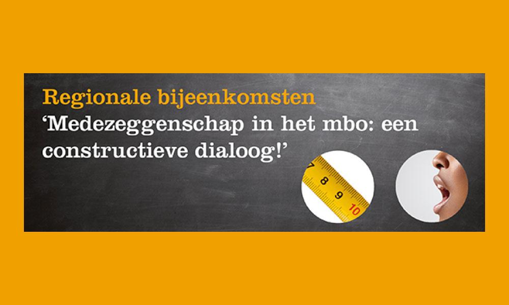 Regionale bijeenkomsten 'Medezeggenschap in het mbo: een constructieve dialoog!'